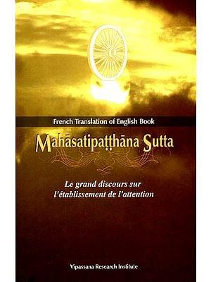 Mahasatipatthana Sutta (French)