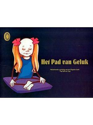 Het Pad Van Geluk Translation of English Book : The Path of Joy (Dutch)