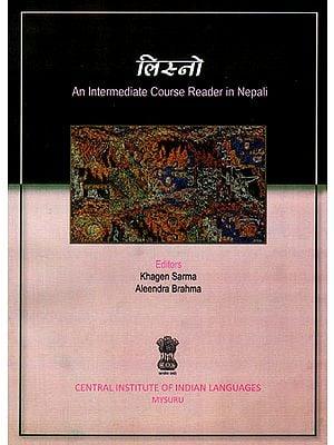 लिस्नो: An Intermediate Course Reader in Nepali