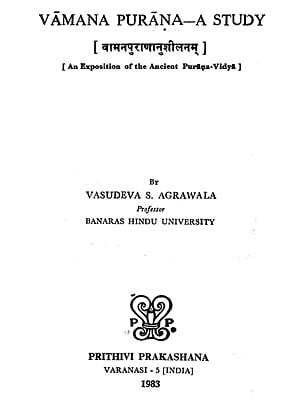 Vamana Purana - A Study (An Exposition of the Ancient Purana-Vidya)