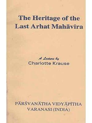 The Heritage of The Last Arhat Mahavira