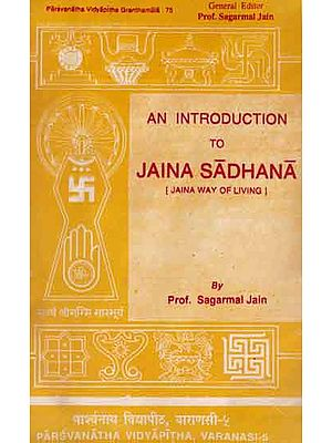 An Introduction to Jaina Sadhana - Jaina Way of Living (An Old and Rare Book)