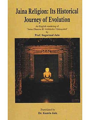 Jaina Religion : Its Historical Journey of Evolution