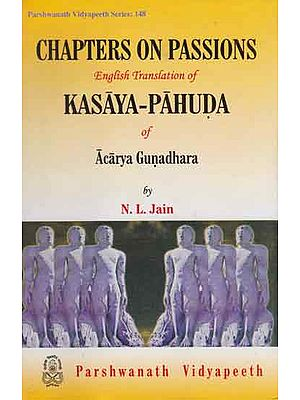 Chapters On Passions- English Translation of Kasaya Pahuda of Acarya Gunadhara