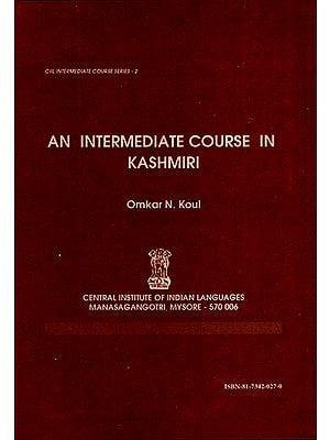 An Intermediate Course in Kashmiri (Urdu)