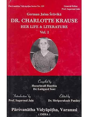 German Jaina Sravika Dr. Charlotte Krause- Her Life and Literature Vol. 1 (An Old and Rare Book)