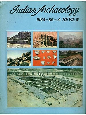 Indian Archaeology - 1984-85 A Review (An Old and Rare Book)