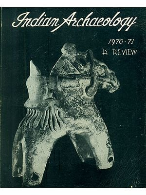 Indian Archaeology 1970-71 A Review (An Old and Rare Book)