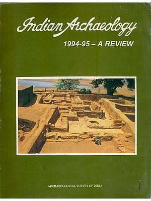 Indian Archaeology 1994-95 A Review (An Old and Rare Book)