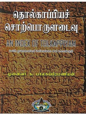 An Index of Tolkappiyam With Grammatical Indications and Meanings (Tamil)
