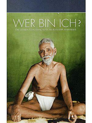 Wer Bin Ich?- Die Lehren Von Bhagavan Sri Ramana Maharshi (German)