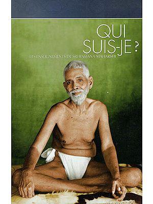 Qui Suis-Je?- Les Enseignements De Sri Ramana Maharshi (French)