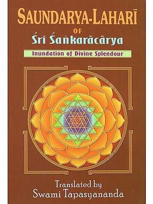 Saundarya-Lahari of Sri Sankaracarya (Inudation of Divine Splendour)