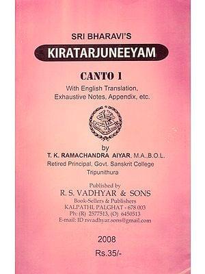 Sri Bharavi's Kiratarjuneeyam- Canto 1 (With English Translation, Exhaustive Notes, Appendix, Etc.)