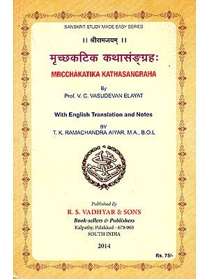 Mrcchakatika Katha Sangraha with English Translation and Notes