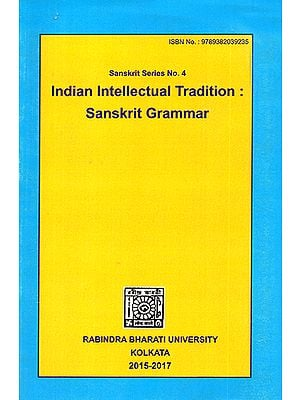 Indian Intellectual Tradition: Sanskrit Grammer (Sanskrit Series No. 4)