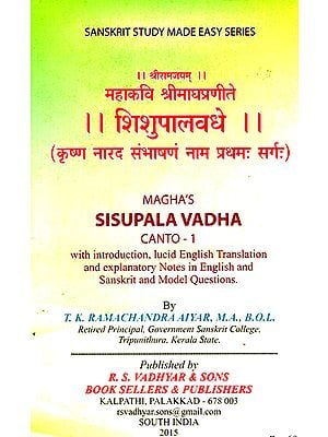 Magha's Sisupala Vadha- Canto-1 (With Introduction, Lucid English Translation and Explanatory Notes in English and Sanskrit and Model Questions)
