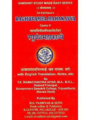 Raghuvamsa Mahakavya- Canto V (With English Translation, Notes, etc.)