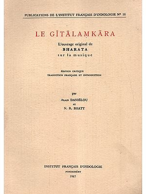 Le Gitalamkara L'ouvrage Original de Bharata Sur La Musique (French Translation of the Book : On the Theory of Music, Critically Edited)