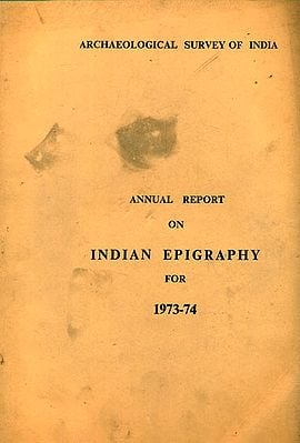 Annual Report on Indian Epigraphy for 1973-74 (An Old and Rare Book)