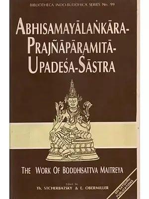 Abhisamayalankara- Prajnaparamita- Upadesa- Sastra (The Work of Boddhisattva Maitreya)