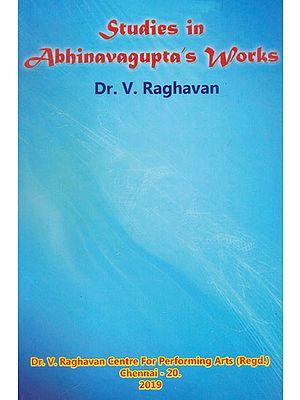 Studies In Abhinavagupta's Works