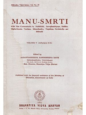 Manu Smrti with Nine Commentaries by Medhatithi, Sarvajnanarayana, Kulluka, Raghavananda, Nandana, Ramachandra, Manirama, Govindaraja and Bharuchi (An Old and Rare Book)