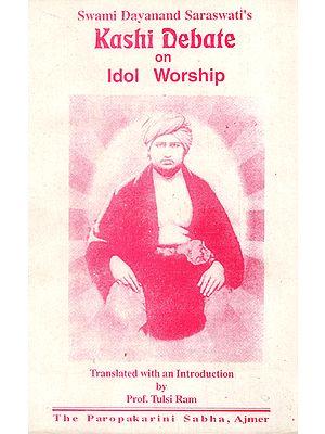 Kashi Debate on Idol Worship