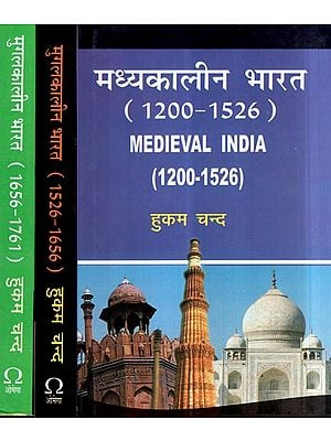 Medieval India and Mughal's Period India,1200-1761 (Set of 3 Volumes)