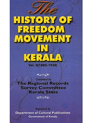 The History of Freedom Movement in Kerala: 1885-1938 (Volume 2)