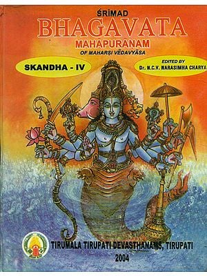 Srimad Bhagavata Mahapuranam With Three Commentaries- Skandha IV