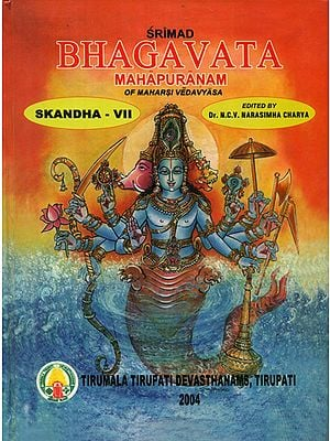 Srimad Bhagavata Mahapuranam With Three Commentaries- Skandha VII
