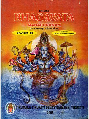 Srimad Bhagavata Mahapuranam With Three Commentaries- Skandha XII