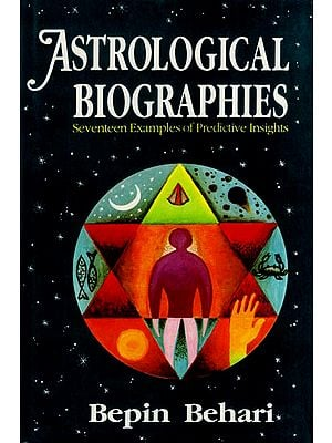 Astrological Biographies – Seventeen Examples of Predictive Insights