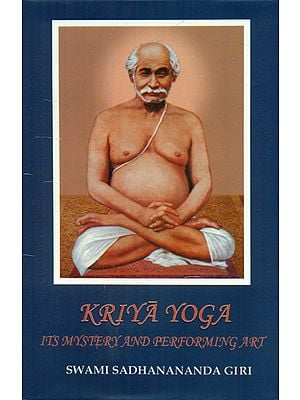 Kriya Yoga (Its Mystery and Performing Art)