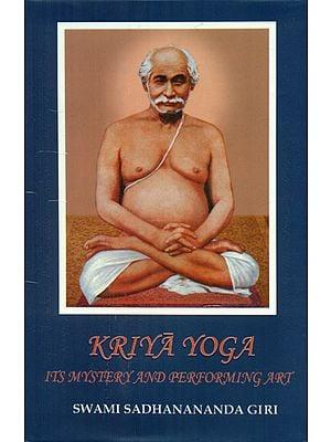 Kriya Yoga (Its Mystery and Performing Art)