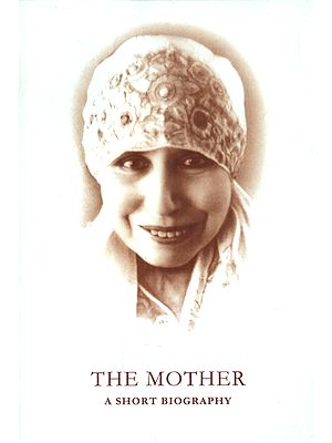 The Mother (A Short Biography)