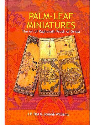 Palm-Leaf Miniatures - The Art of Raghunath Prusti of Orissa