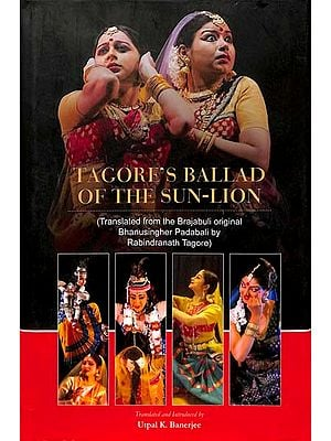 Tagore's Ballad on The Sun - Lion (Translated from the Brajabuli Original Bhanusingher Padabali by Rabindranath Taogre)