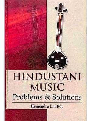 Hindustani Music Problems & Solutions