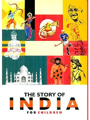 The Story of India - For Children