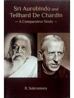 Sri Aurobindo and Teilhard De Chardin (A Comparative Study)