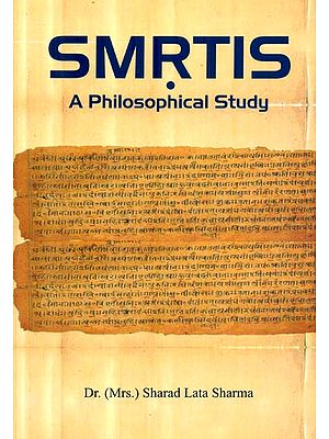 Smrtis - A Philosophical Study (With Special Reference to Manu and Yajnavalkya)