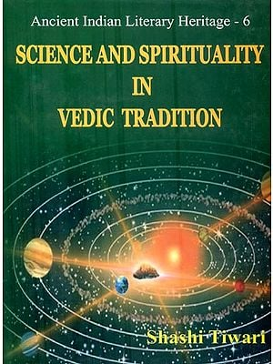 Science and Spirituality in Vedic Tradition