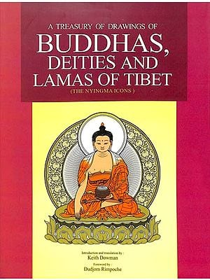 A Treasury of Drawings of Buddhas, Deities and Lamas of Tibet (The Nyingma Icons)