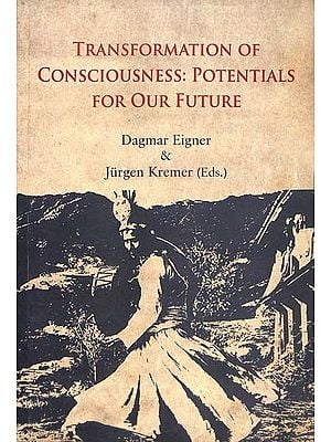 Transformation of Consciousness:Potentials For Our Future