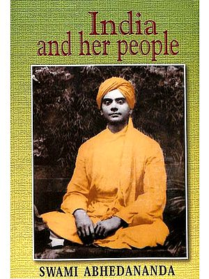 India and Her People (A Study in The Social, Political , Educational, Cultural and Religious Conditions of India)