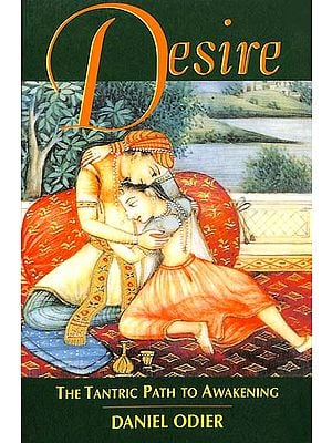 Desire (The Tantric Path To Awakening)
