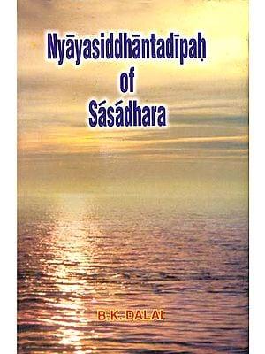 Nyayasiddhantadipah of Sasadhara (Containing the Text English Translation and Critical Study of The First Five Vadas)