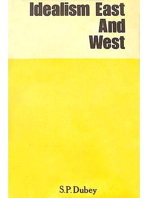 Idealism East and West (Old and Rare book)